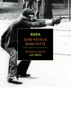 NADA - Manchette, Jean-Patrick, and Nicholson-Smith, Donald (Translated by), and Sante, Luc (Introduction by)