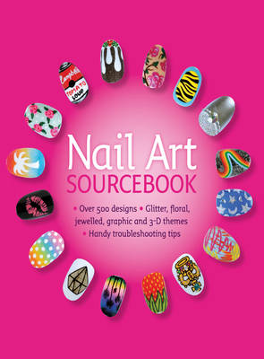 Nail Art Sourcebook: Over 500 Designs - Alexander, Pansy, and Sugita, Mineko