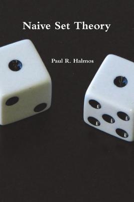 Naive Set Theory - Halmos, Paul R