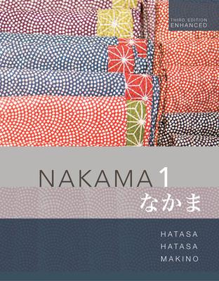 Nakama 1 Enhanced, Student text: Introductory Japanese: Communication, Culture, Context - Makino, Seiichi, and Hatasa, Yukiko Abe, and Hatasa, Kazumi