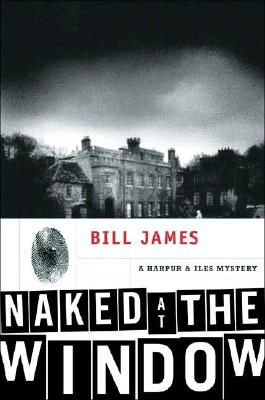 Naked at the Window - James, Bill