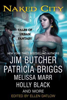 Naked City: Tales of Urban Fantasy - Datlow, Ellen (Editor)
