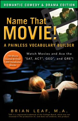 Name That Movie!: Romantic Comedy & Drama Edition: A Painless Vocabulary Builder - Leaf, Brian