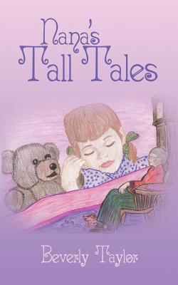 Nana's Tall Tales - Taylor, Beverly
