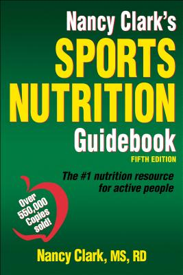 Nancy Clark's Sports Nutrition Guidebook - Clark, Nancy