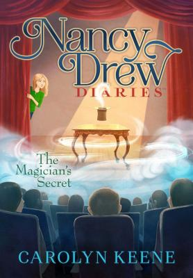 Nancy Drew Diaries #8: Magician's Secret - Keene
