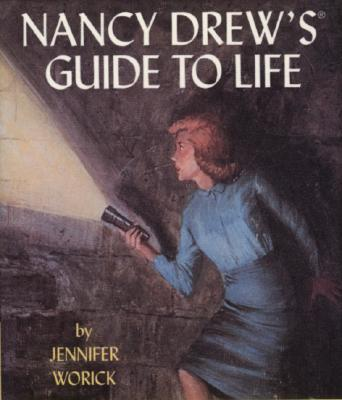 Nancy Drew's Guide to Life - Worick, Jennifer