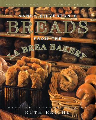 Nancy Silverton's Breads from the La Brea Bakery: Recipes for the Connoisseur - Silverton, Nancy