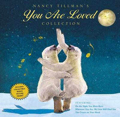 Nancy Tillman's You Are Loved Collection: On the Night You Were Born; Wherever You Are, My Love Will Find You; And the Crown on Your Head - Tillman, Nancy (Illustrator)