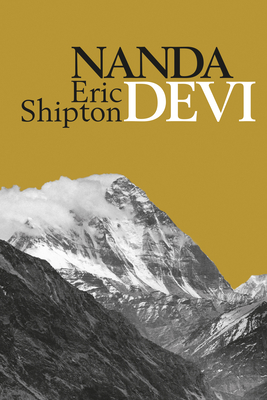 Nanda Devi: Nanda Davi Exploration and Ascent - Shipton, Eric, and Venables, Stephen (Introduction by), and Perrin, Jim (Introduction by)