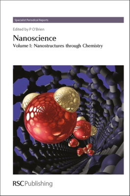 Nanoscience, Volume 1: Nanostructures Through Chemistry - Imai, Hiroaki (Contributions by)