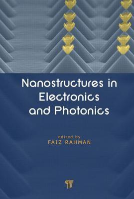 Nanostructures in Electronics and Photonics - Rahman, Faiz