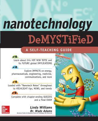 Nanotechnology Demystified - Williams, Linda, and Adams, Wade