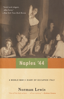 Naples '44: A World War II Diary of Occupied Italy - Lewis, Norman