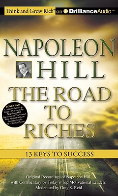Napoleon Hill the Road to Riches: 13 Keys to Success - Hill, Napoleon