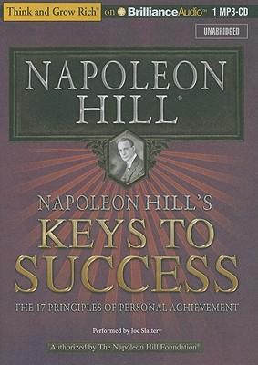 Napoleon Hill's Keys to Success: The 17 Principles of Personal Achievement - Hill, Napoleon