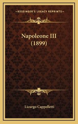 Napoleone III (1899) - Cappelletti, Licurgo