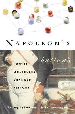 Napoleon's Buttons - Le Couteur, Penny, and Burreson, Jay