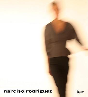 Narciso Rodriguez - Rodriguez, Narciso, and Berne, Betsy