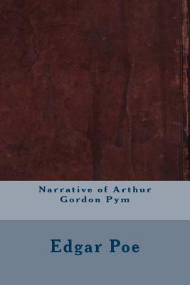 Narrative of Arthur Gordon Pym - Poe, Edgar Allan