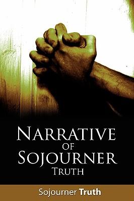Narrative of Sojourner Truth - Sojourner Truth, Truth
