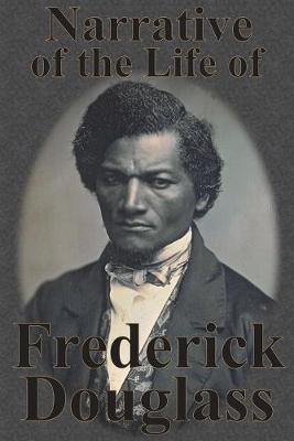 Narrative of the Life of Frederick Douglass - Douglass, Frederick