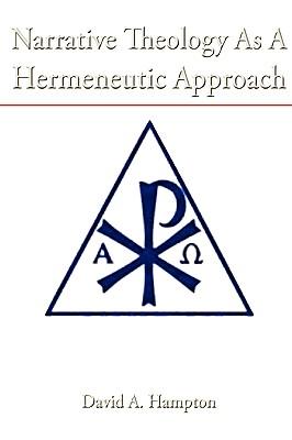 Narrative Theology as a Hermeneutic Approach - Hampton, David