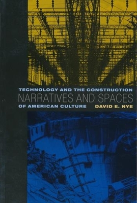 Narratives and Spaces: Technology and the Construction of American Culture - Nye, David