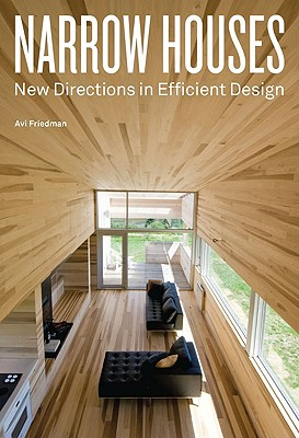 Narrow Houses: New Directions in Efficient Design - Friedman, Avi