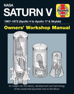 NASA Saturn V 1967-1973 (Apollo 4 to Apollo 17 & Skylab) - Woods, David