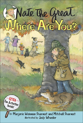 Nate the Great, Where Are You? - Sharmat, Marjorie Weinman Sharmat