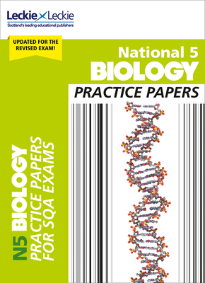 National 5 Biology Practice Exam Papers - Moffat, Graham, and Dickson, Billy, and Leckie, Leckie and