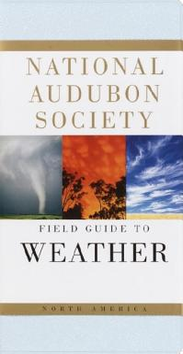 National Audubon Society Field Guide to Weather: North America - Ludlum, David