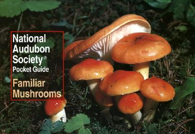 National Audubon Society Pocket Guide: Familiar Mushrooms - National Audubon Society