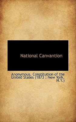 National Canvantion - Anonymous, and Constitution of the United States (1873, Of The United States (1873 (Creator)