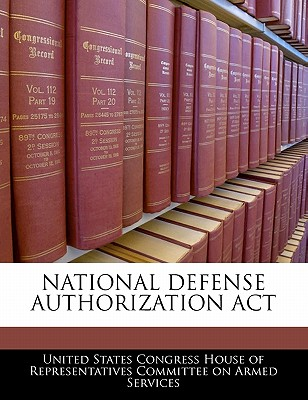 National Defense Authorization ACT - United States Congress House of Represen (Creator)