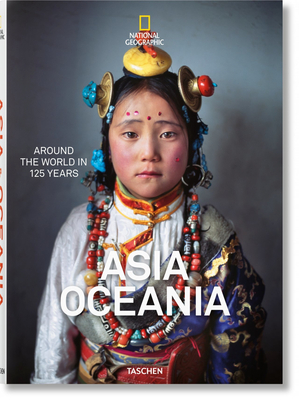 National Geographic. Around the World in 125 Years. Asia&oceania - Golden, Reuel (Editor)