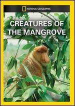 National Geographic: Creatures of the Mangrove