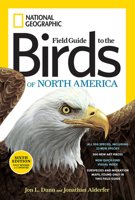 National Geographic Field Guide to the Birds of North America - Dunn, Jon L, and Alderfer, Jonathan
