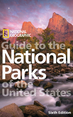 National Geographic Guide to the National Parks of the United States - National Geographic (Creator)