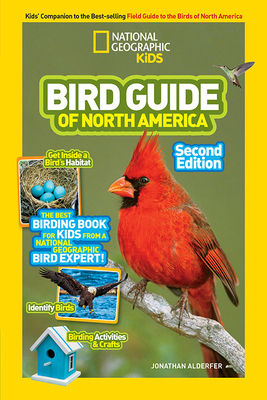 National Geographic Kids Bird Guide of North America, Second Edition - Alderfer, Jonathan
