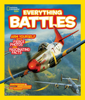 National Geographic Kids Everything Battles - Perritano, John, and Spears, James