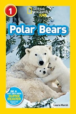 National Geographic Kids Readers: Polar Bears - Marsh, Laura
