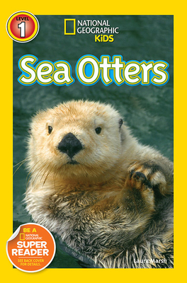 National Geographic Kids Readers: Sea Otters - Marsh, Laura, and National Geographic Kids