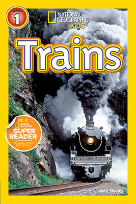 National Geographic Kids Readers: Trains - Shields, Amy