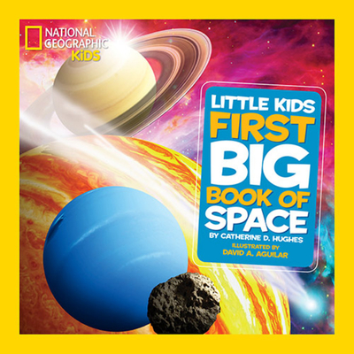 National Geographic Little Kids First Big Book of Space - Hughes, Catherine D