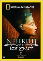 National Geographic: Nefertiti and the Lost Dynasty