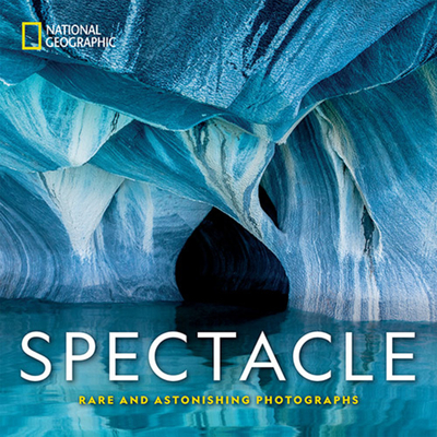 National Geographic Spectacle: Rare and Astonishing Photographs - National Geographic, and Thiessen, Mark (Foreword by), and Hitchcock, Susan Tyler (Text by)