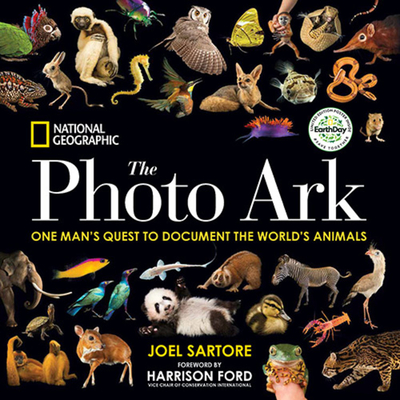 National Geographic the Photo Ark Limited Earth Day Edition: One Man's Quest to Document the World's Animals - Sartore, Joel, and Ford, Harrison (Foreword by)