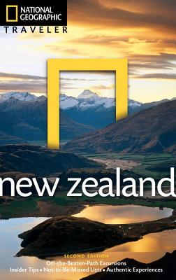 National Geographic Traveler: New Zealand, 2nd Edition - Turner, Peter, and Monteath, Colin (Photographer)